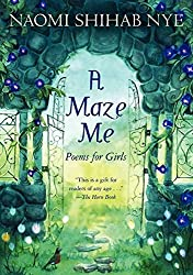 a maze me poems for girls by naomi shihab nye