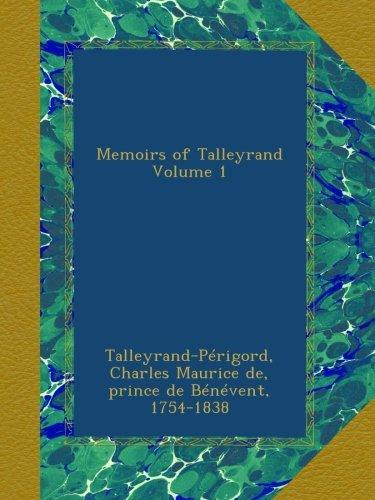 Memoirs of Talleyrand Volume 1