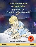Que duermas bien, pequeño lobo – おおかみくんも ぐっすり おやすみなさい (español – japonés): Libro infantil bilingüe, con audiolibro (Sefa Libros ilustrados en dos idiomas)