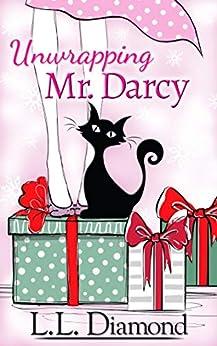 Unwrapping Mr. Darcy by [L.L. Diamond, Brynn Shimel]