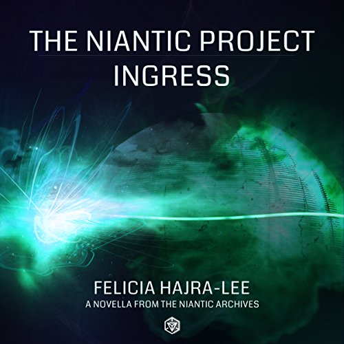 The Niantic Project: Ingress audiobook cover art