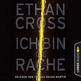 Ich bin die Rache     Shepherd-Thriller 6              By:                                                                                                                                 Ethan Cross                               Narrated by:                                                                                                                                 Thomas Balou Martin                      Length: 7 hrs and 24 mins     Not rated yet     Overall 0.0
