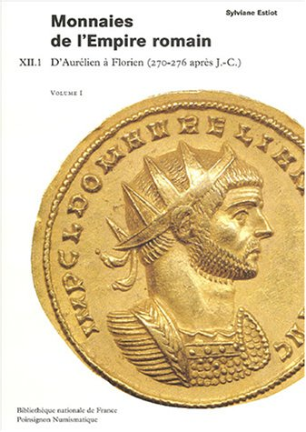 Monnaies de l'Empire romain : XIII.1, 2 volumes, D'Aurélien à Florien (270-276 après JC)