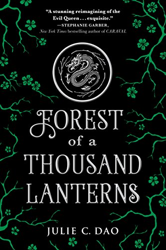 Forest of a Thousand Lanterns (Rise of the Empress Book 1) by [Julie C. Dao]