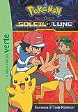 Pokémon Soleil et Lune 02 - Bienvenue à l'Ecole Pokémon ! (Ma Première Bibliothèque Verte)