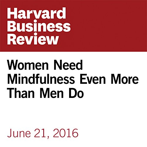 Women Need Mindfulness Even More Than Men Do audiobook cover art