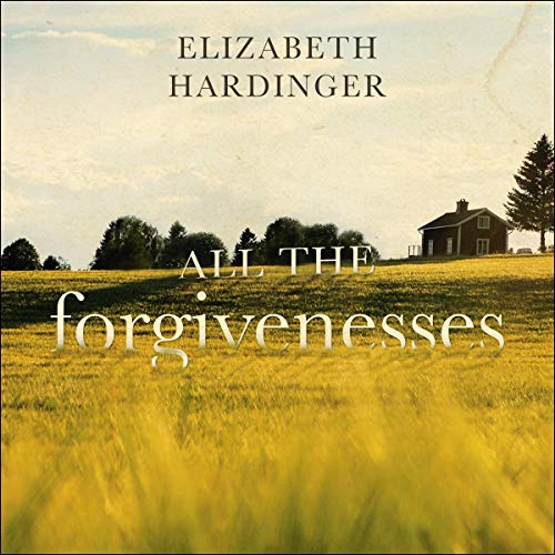 All the Forgivenesses audiobook cover art