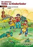 Die schönsten Volks- und Kinderlieder: Trioheft. 2 Violinen und Violoncello (Viola). Spielpartitur.