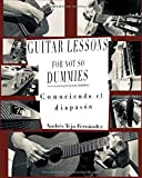 Guitar lessons for not so dummies: Conociendo el diapasón
