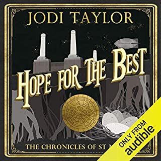 Hope for the Best     Chronicles of St. Mary's, Book 10              By:                                                                                                                                 Jodi Taylor                               Narrated by:                                                                                                                                 Zara Ramm                      Length: 12 hrs and 31 mins     Not rated yet     Overall 0.0