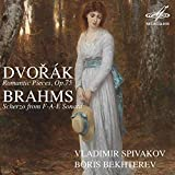 Dvořák: Romantic Pieces - Brahms: Scherzo