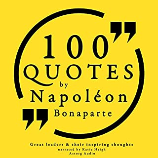 100 Quotes by Napoleon Bonaparte (Great Philosophers and Their Inspiring Thoughts) cover art