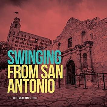 Swinging From San Antonio