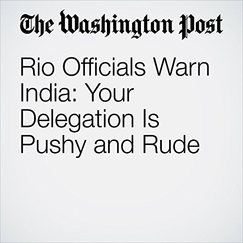 Rio Officials Warn India: Your Delegation Is Pushy and Rude cover art