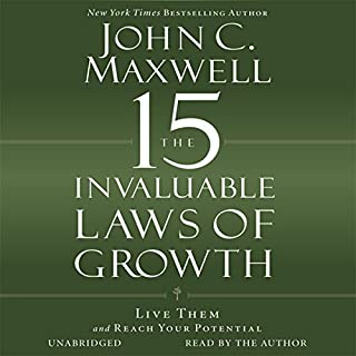 The 15 Invaluable Laws of Growth     Live Them and Reach Your Potential              By:                                                                                                                                 John C. Maxwell                               Narrated by:                                                                                                                                 John C. Maxwell                      Length: 7 hrs and 46 mins     3,441 ratings     Overall 4.7