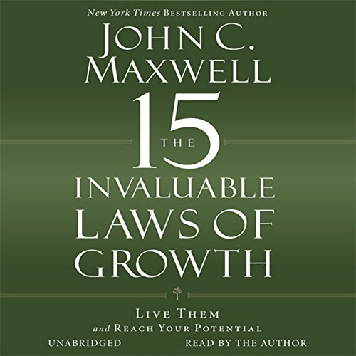 The 15 Invaluable Laws of Growth     Live Them and Reach Your Potential              By:                                                                                                                                 John C. Maxwell                               Narrated by:                                                                                                                                 John C. Maxwell                      Length: 7 hrs and 46 mins     3,440 ratings     Overall 4.7