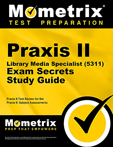 Compare Textbook Prices for Praxis II Library Media Specialist 5311 Exam Secrets Study Guide: Praxis II Test Review for the Praxis II: Subject Assessments Mometrix Secrets Study Guides  ISBN 9781610726771 by Praxis II Exam Secrets Test Prep Team