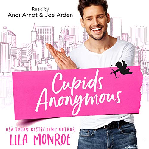 Cupids Anonymous Audiobook By Lila Monroe cover art