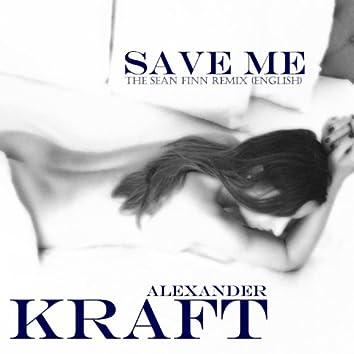 Save Me (English Version) [The Sean Finn Remix]