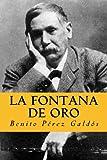 La Fontana de Oro: Versión Completa. Edición Especial (Spanish Edition)