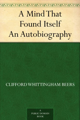 A Mind That Found Itself An Autobiography (English Edition)