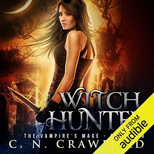 Witch Hunter: An Urban Fantasy Novel
