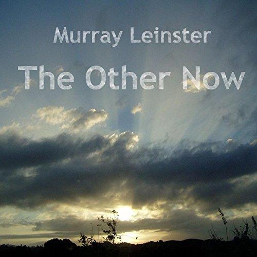 The Other Now                   De :                                                                                                                                 Murray Leinster                               Lu par :                                                                                                                                 Tom S. Weiss                      Durée : 31 min     Pas de notations     Global 0,0