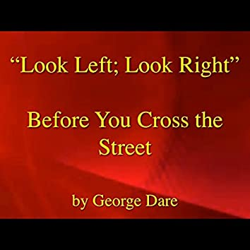 Safety Song, Look Left; Look Right