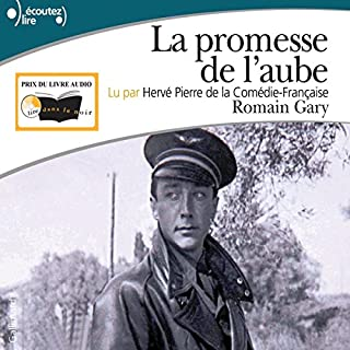 La promesse de l'aube                   By:                                                                                                                                 Romain Gary                               Narrated by:                                                                                                                                 Hervé Pierre                      Length: 11 hrs and 39 mins     7 ratings     Overall 4.6