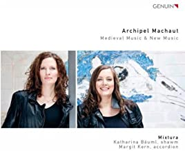 Archipel Machaut by Margit Kern, Katharina Bauml, Mixtura (2013-10-29?