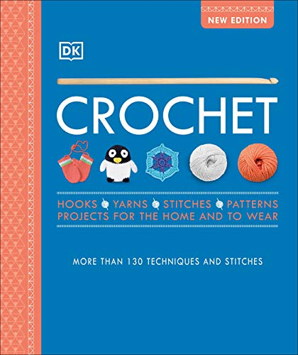 Compare Textbook Prices for Crochet: Over 130 Techniques and Stitches Rehash Edition ISBN 9781465498359 by DK