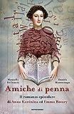 Amiche di penna. Il romanzo epistolare di Anna Karénina ed Emma Bovary