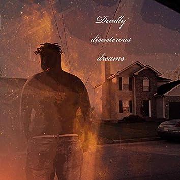 Deadly Disastrous Dreams