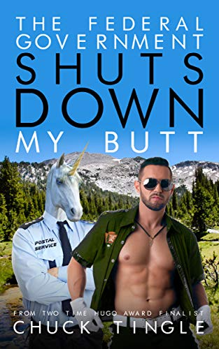 The Federal Government Shuts Down My Butt