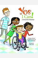 Yes I Can!: A Girl and Her Wheelchair Kindle Edition