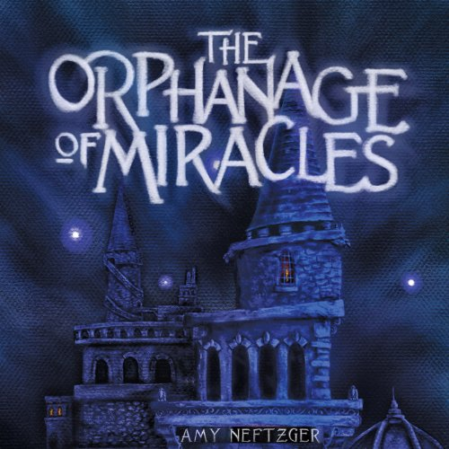 The Orphanage of Miracles audiobook cover art