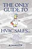 The Only Guide to HVAC Sales... (English Edition)