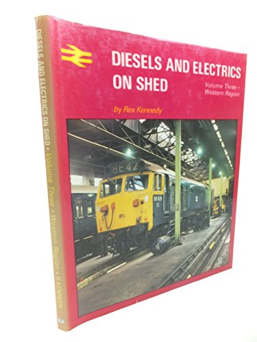 Diesels and Electrics on Shed: Western Region v. 3