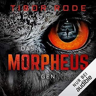 Das Morpheus-Gen                   Autor:                                                                                                                                 Tibor Rode                               Sprecher:                                                                                                                                 Wolfgang Wagner                      Spieldauer: 12 Std. und 21 Min.     306 Bewertungen     Gesamt 4,4