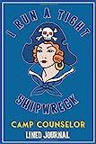 I Run A Tight Shipwreck, Camp Counselor Journal: Blue Buccaneer Sailor Girl Retro Tattoo Flash Pirat...