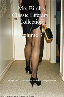 Mrs Birch's Classic Literary Collection Volume 3