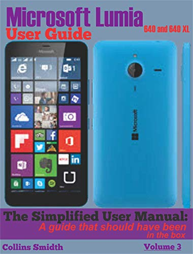 Microsoft Lumia 640 and 640 XL User Guide: The Simplified User ...