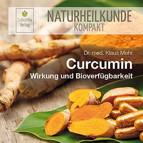 Curcumin: Wirkung und Bioverfügbarkeit (Naturheilkunde Kompakt)