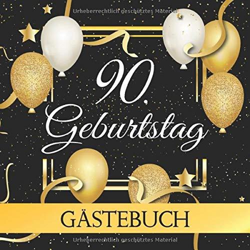 90. Geburtstag Geburtstag: Vintage Gästebuch Album - 90 Jahre Geschenkidee Zum Eintragen und Ausfüllen von Glückwünschen - Geschenk als Erinnerung; Motiv: Gold Luftballons
