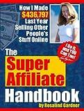 The book The Super Affiliate Handbook by Rosalind Gardner.