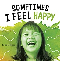 Sometimes I Feel Happy (Name Your Emotions)