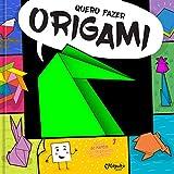 Quero fazer origami: 1