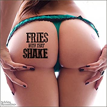 Fries with That Shake