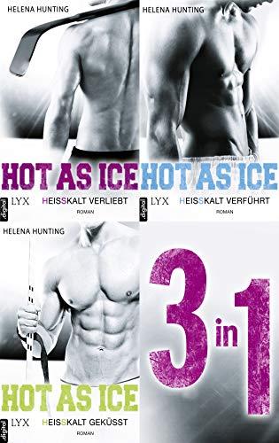 Hot As Ice 1-3: Drei Romane in einem E-Book (Pucked)