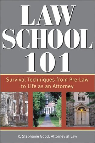 Download Law School 101: Survival Techniques from Pre-Law to Being an Attorney (Sphinx Legal) 1572483741